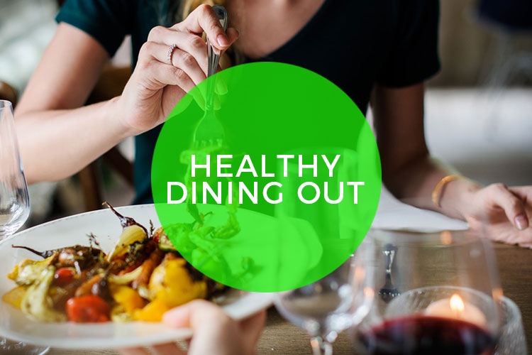 Tips for healthy Dining out!